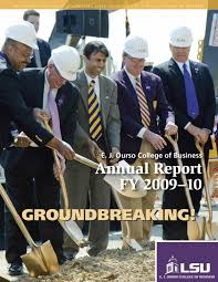 lsu e j ourso college of business annual report fy by lsu e j ourso college of business annual report fy 2009 10 by louisiana state university issuu
