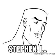 stephen, i... - Handsome Face | Meme Generator via Relatably.com
