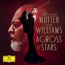 John Williams And <b>Anne</b>-<b>Sophie Mutter</b> Announce '<b>Across</b> The Stars'