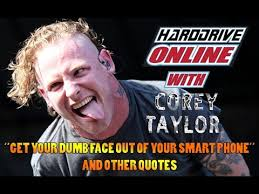 """Corey Taylor Quotes from """"You're Making Me Hate You"""" with Lou ..."""