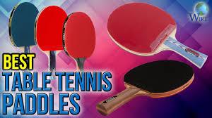 10 Best <b>Table</b> Tennis Paddles 2017 - YouTube