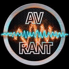 AV Rant