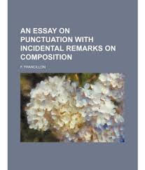 an essay on punctuation with incidental remarks on composition  an essay on punctuation with incidental remarks on composition
