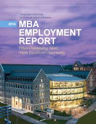 mba employment report by georgetown university mcdonough georgetown university mcdonough school of business 2014 mba employment report