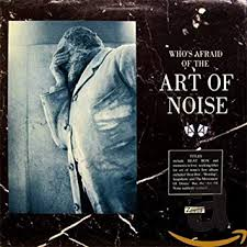 <b>ART OF NOISE</b> - Who's Afraid of the <b>Art of Noise</b> - Amazon.com Music