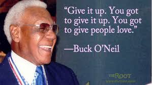 Best Black History Quotes: Buck O'Neil on Love - The Root