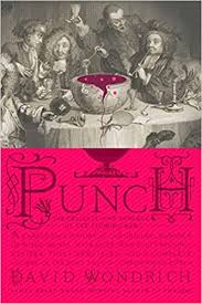 <b>Punch</b>: The Delights (and Dangers) of the Flowing Bowl ...