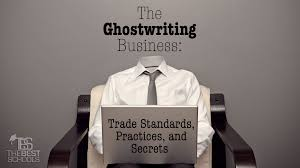 the ghostwriting business trade standards practices and secrets the ghostwriting business trade standards practices and secrets the best schools