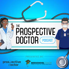 Prospective Doctor (from MedSchoolCoach)