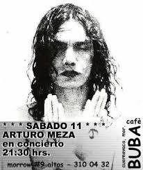 ARTURO MEZA en concierto 21:30 hrs. * * * SABADO 18 * * * presentación del disco Taquicardia de. FERNANDA MARTÍNEZ. músico invitado Porfirio Almazán - eGruposDMime