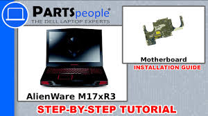 <b>Dell AlienWare M17xR3</b> Motherboard Replacement Video Tutorial ...