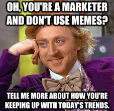 Meme marketing: a new approach | Imran Siddiqui via Relatably.com