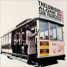 <b>Thelonious Monk</b>: <b>Alone</b> in San Fransisco Label: Riverside 12-312 ...