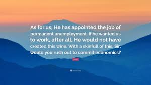 rumi quote as for us he has appointed the job of permanent rumi quote as for us he has appointed the job of permanent unemployment