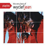 Playlist: The Very Best of Wyclef Jean