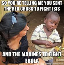 So you're telling me you sent the Red Cross to fight ISIS and the ... via Relatably.com