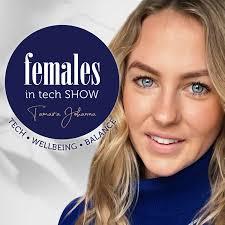 The Females in Tech Show with Tamara Johanna