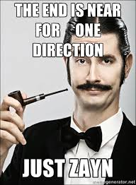 The end is near for One Direction Just Zayn - Rich Guy | Meme ... via Relatably.com