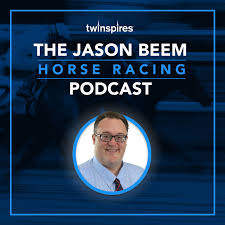The Jason Beem Horse Racing Podcast
