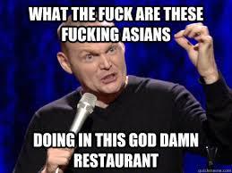Bill Burr asians memes   quickmeme via Relatably.com