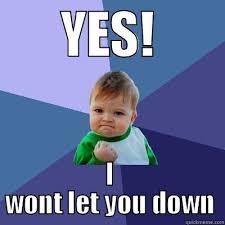 I wont let you down - quickmeme via Relatably.com