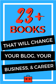 books that will change your blog your business and career a powerful list of life changing blogging creativity and career books perfect for