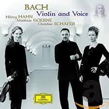 <b>Hilary Hahn</b>, Johann Sebastian <b>Bach</b>, Matthias Goerne, Christine ...