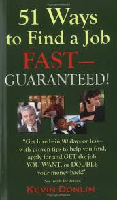 Ways to Find a Job Fast    Guaranteed   Kevin Michael Donlin        Ways to Find a Job Fast    Guaranteed   Kevin Michael Donlin                 Amazon com  Books