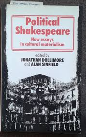 political shakespeare essays in cultural materialism by dollimore political shakespeare essays in cultural materialism by dollimore jonathan abebooks