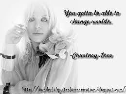 Famous quotes about 'Courtney Love' - QuotationOf . COM