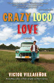 crazy loco love book by victor villasenor official publisher cvr9781582702728 9781582702728 hr