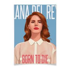 Плакат A2(42×59) <b>Lana Del</b> Rey #1850080 от Jimmy Flash
