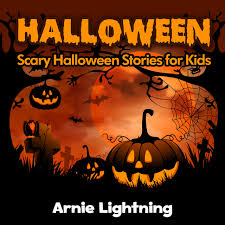 kids halloween stories halloween stories for kids ghost kids halloween stories 10 halloween stories for kids ghost stories for kids scary halloween short stories for kids reviews childhood book