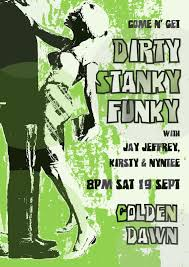 DIRTY STANKY FUNKY Sat 19 Sept GOLDEN DAWN finished flyer 1.jpg In The Pocket