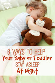 6 ways to help your baby or toddler stay asleep at night pint how to get toddler to stay asleep at night