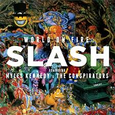 <b>Slash</b> - <b>World On</b> Fire (Feat. Myles Kennedy And The Conspirators ...