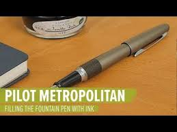 Filling the Pilot Metropolitan Fountain Pen with <b>Ink</b> - YouTube