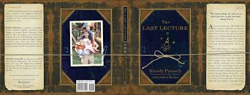 the legacy of randy pausch and his lecture videos the legacy of randy pausch