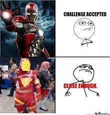 Iron Man-Close Enough by samo3 - Meme Center via Relatably.com