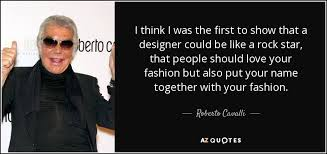 TOP 25 QUOTES BY ROBERTO CAVALLI (of 53) | A-Z Quotes via Relatably.com