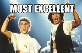 BE EXCELLENT TO EACH OTHER - Bill and Ted - quickmeme via Relatably.com