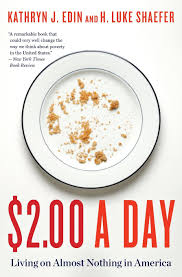 a day living on almost nothing in america kathryn j edin 2 00 a day living on almost nothing in america kathryn j edin h luke shaefer 9780544811959 com books