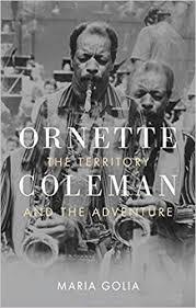 <b>Ornette Coleman</b>: The Territory and the Adventure: Golia, Maria ...