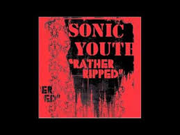 <b>Sonic Youth</b> - <b>Rather</b> Ripped - Or. - YouTube