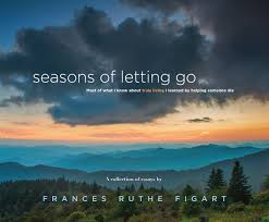 seasons of letting go s figart beginning just before her mother died and stretching over the last four years the essays follow figart s transition to asheville and share wisdom gained