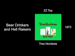 <b>ZZ Top</b> - Beer Drinkers and Hell Raisers - <b>Tres</b> Hombres [1973 ...