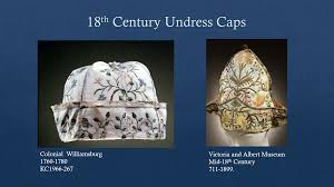 slide png instead of a man s undress caps from the 1770s these caps most likely belonged to a w in the 1780s 1790s during this era simple cotton house bonnets