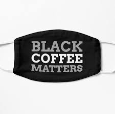 """<b>Black Coffee Matters</b>"" Mask by funtastic-tees 
