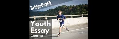 youth essay contest for the bridge day k activeswv