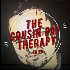 The Cousin Pat Therapy Show